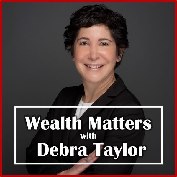 Wealth Matters with Debra Taylor